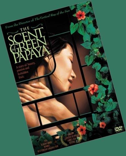 The Scent of Green Papaya (1993), written and directed by Tran Anh Hung