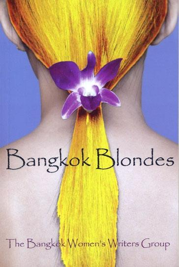 Bangkok Blondes, by The Bangkok Women's Writers Group.