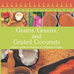 Grains, Greens, and Grated Coconuts by Ammini Ramachandran