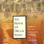 The House on Dream Street by Dana Sachs (Algonquin Books of Chapel Hill, 2000, 348 pages.)